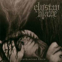 Elysian Blaze-Beneath Silent Faces (2007 Re-released)