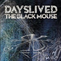 Dayslived - The Black Mouse