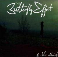 The Butterfly Effect — A Slow Descent (2006)