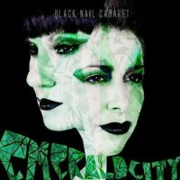 Black Nail Cabaret-Emerald City