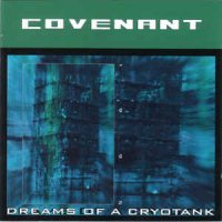 Covenant — Dreams of a Cryotank ( Re:2000) (1994)