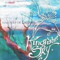 Kingfisher Sky — Hallway Of Dreams (2007)