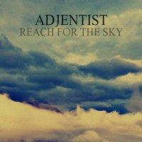 Adjentist-Reach For The Sky