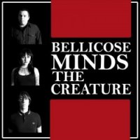 The Bellicose Minds — The Creature (2016)