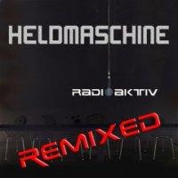 Heldmaschine-Radioaktiv Remixed (EP)
