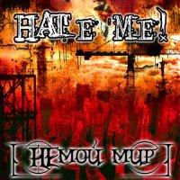 HaTe Me!-НЕмой Мир