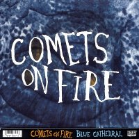 Comets On Fire-Blue Cathedral