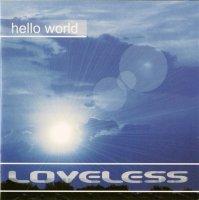 Loveless-Hello World