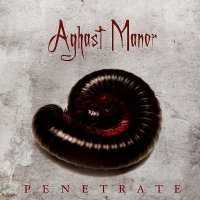 Aghast Manor — Penetrate (2013)