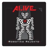 Robotiko Rejekto-Alive