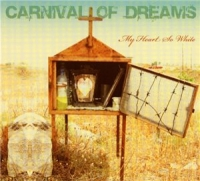 Carnival Of Dreams-My Heart So White