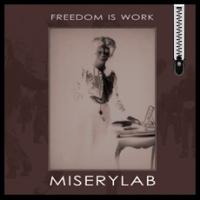 Miserylab-Freedom Is Work