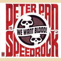 Peter Pan Speedrock-We want Blood