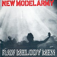New Model Army-Raw Melody Men