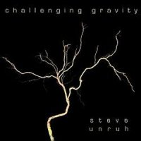 Steve Unruh-Challenging Gravity