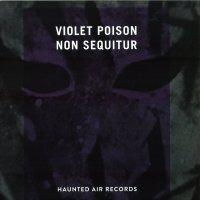 Violet Poison — Non Sequitur (2014)