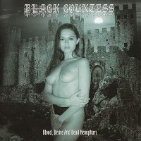 Black Countess-Blood, Desire And Dead Nenuphars