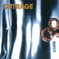 Outrage — Spit (1993)