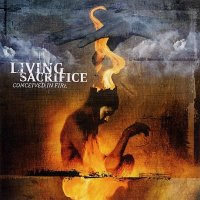 Living Sacrifice-Conceived In Fire