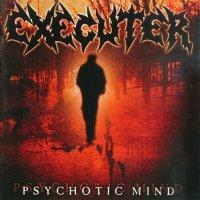 Executer — Psychotic Mind (2003)