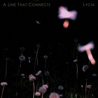 Lycia — A Line That Connects (2015)