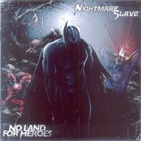 Nightmare Slave-No Land For Heroes