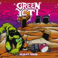 Green Yeti — Desert Show (2017)  Lossless