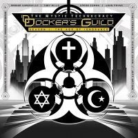 Docker\'s Guild — The Mystic Technocracy Season 1 : The Age Of Ignorance (2012)