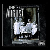 Ghosts Of August — Ghosts Of August (2011)
