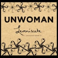Unwoman-Lemniscate (Uncovered Volume 2)