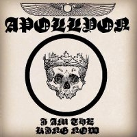 Apollyon-I Am The King Now