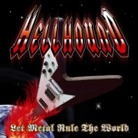 Hellhound-Let Metal Rule The World
