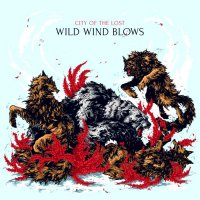 City Of The Lost-Wild Wind Blows