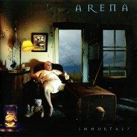 Arena-Immortal?