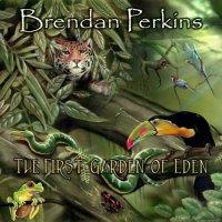 Brendan Perkins-The First Garden Of Eden