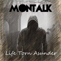 Montalk-Life Torn Asunder