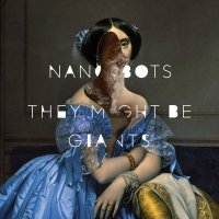They Might Be Giants-Nanobots