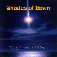 Shades Of Dawn-The Dawn Of Time
