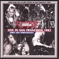 Wild Dogs-Live in San Francisco 1982