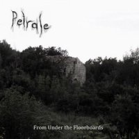 Petrale-From Under The Floorboards