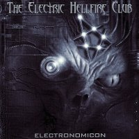 The Electric Hellfire Club — Electronomicon (2002)