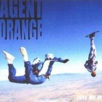 Agent Orange-Just Do It