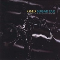 OMD (Orchestral Manoeuvres In The Dark)-Sugar Tax