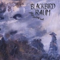 Blackbird Raum-Under The Starling Host