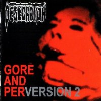 Desecration-Gore And PerVersion 2