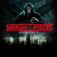 Smash Into Pieces — The Apocalypse DJ (2015)