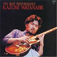 Kazumi Watanabe — The Best Performance (1982)
