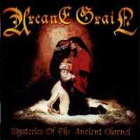 Arcane Grail — Mysteries of the Ancient Charnel (2006)  Lossless