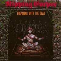 Ripping Corpse — Dreaming With The Dead (1991)