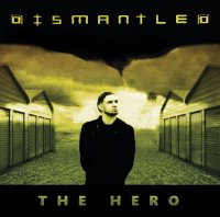 Dismantled-The Hero